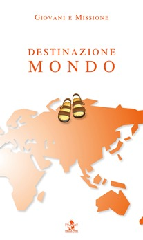 Destinazione mondo: giovani e missione